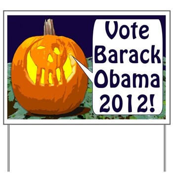 A merry Halloween pumpkin smiles from the front of this campaign sign and calls out to you with a message: Vote Barack Obama 2012! You wouldn't want to disappoint the pumpkin, now would you? Of course not.  So put this positive message in your yard come October 2012.