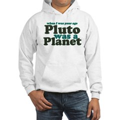 Pluto Was A Planet Hooded Sweatshirt