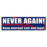 NEVER AGAIN! Bumper Bumper Sticker