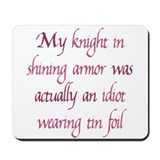 Knight in Shining Armor Mousepad