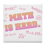 Math is Hard Tile Coaster