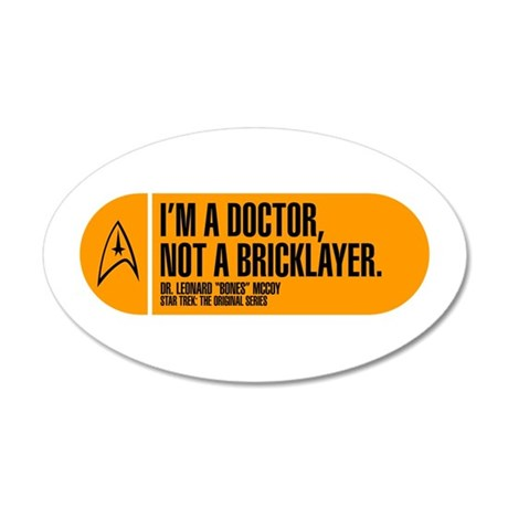I'm a Doctor Not a Bricklayer 38.5 x 24.5 Oval Wal