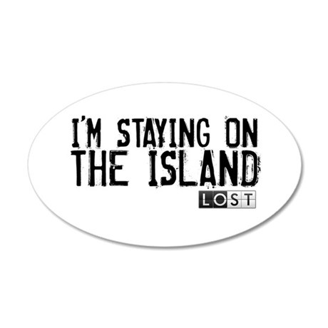 I'm Staying On The Island 22x14 Oval Wall Peel