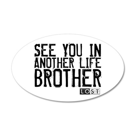 See You In Another Life Broth 38.5 x 24.5 Oval Wal