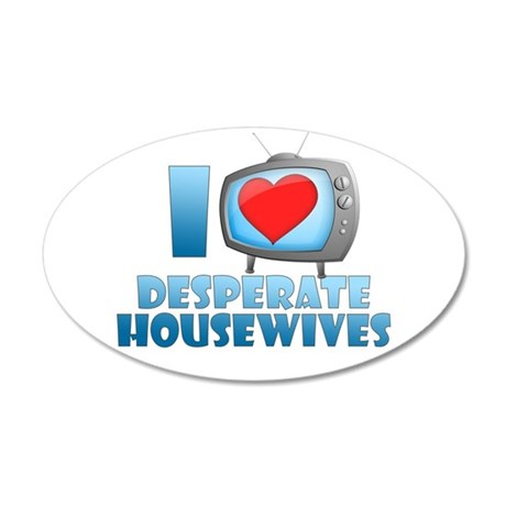 I Heart Desperate Housewives 38.5 x 24.5 Oval Wall