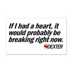 If I had a heart... - Dexter 22x14 Wall Peel