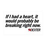 If I had a heart... - Dexter 38.5 x 24.5 Wall Peel