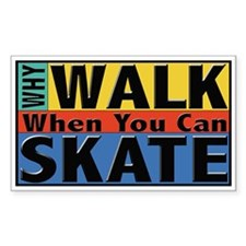 Why Walk Skate Decal
