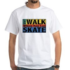 Why Walk Skate Shirt