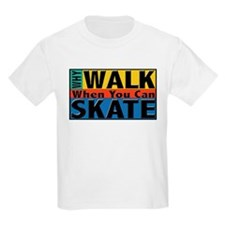 Why Walk Skate T-Shirt