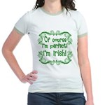 Of Course I'm Perfect I'm Irish Jr. Ringer T-Shirt