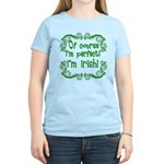 Of Course I'm Perfect I'm Irish Women's Light T-Sh