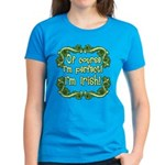 Of Course I'm Perfect I'm Irish Women's Dark T-Shi