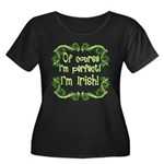 Of Course I'm Perfect I'm Irish Women's Plus Size