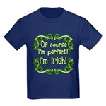Of Course I'm Perfect I'm Irish Kids Dark T-Shirt