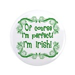 Of Course I'm Perfect I'm Irish 3.5