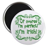 Of Course I'm Perfect I'm Irish Magnet