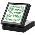 Of Course I'm Perfect I'm Irish Keepsake Box