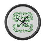 Of Course I'm Perfect I'm Irish Large Wall Clock
