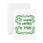 Of Course I'm Perfect I'm Irish Greeting Cards (Pk