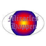 MIRACLES HAPPEN III Sticker (Oval)