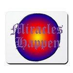 MIRACLES HAPPEN III Mousepad