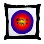 MIRACLES HAPPEN IV Throw Pillow
