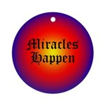 MIRACLES HAPPEN IV Ornament (Round)
