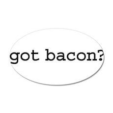 got bacon? 22x14 Oval Wall Peel