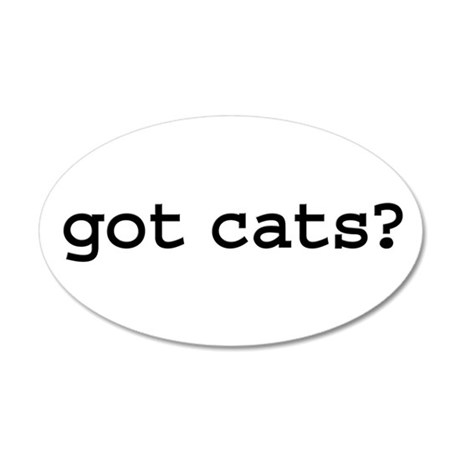 got cats? 38.5 x 24.5 Oval Wall Peel