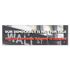 Democracy Not For Sale- Bumper Bumper Sticker