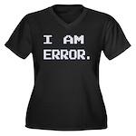 I Am Error Women's Plus Size V-Neck Dark T-Shirt