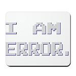 I Am Error Mousepad