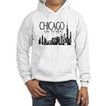 Chicago My Town Hooded Sweatshirt