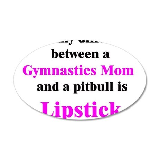 Gymnastics Mom Pitbull Lipsti 22x14 Oval Wall Peel