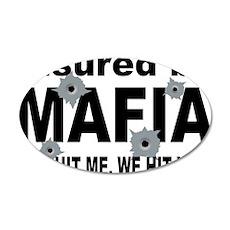 Insured by Mafia 38.5 x 24.5 Oval Wall Peel