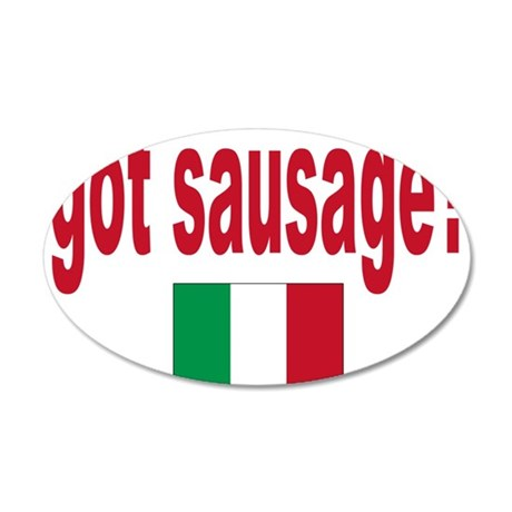 got sausage 22x14 Oval Wall Peel