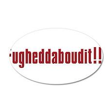 Soprano Fugheddaboudit 38.5 x 24.5 Oval Wall Peel