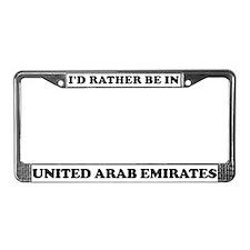 Rather be in United Arab Emir License Plate Frame