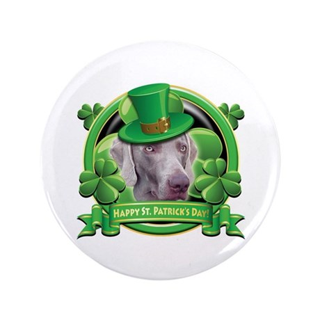 Happy St. Patrick's Day Weimer 3.5&amp;quot; Button (100 pa
