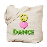 Peace Love Dance Tote Bag