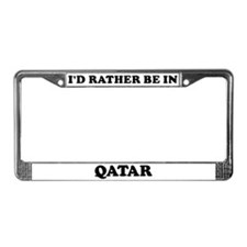 Rather be in Qatar License Plate Frame