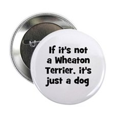 If it's not a Wheaton Terrier Button