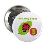 Lucky Bug 3rd Birthday 2.25&quot; Button