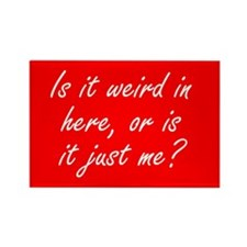Is it Weird in Here Rectangle Magnet (100 pack)