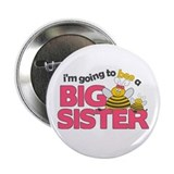 "I'm Going to Bee a Big Sister 2.25"" Button"