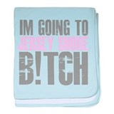 I'm Going To Jersey Shore... baby blanket