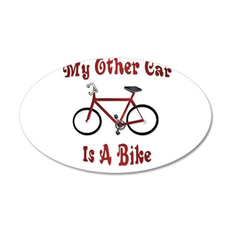 My Other Car Is A Bike 22x14 Oval Wall Peel