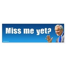 Miss Me Yet? Bumper Bumper Sticker