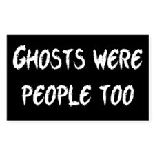 Ghosts Were People Decal